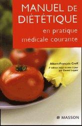Souvent acheté avec Guide d'antibiothérapie pratique, le Manuel de diététique en pratique médicale courante