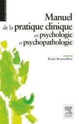 Dernières parutions dans Psychologie, Manuel de la pratique clinique en psychologie et psychopathologie