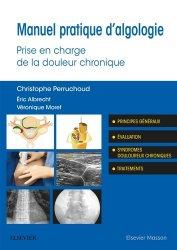 Dernières parutions sur Anesthésie - Réanimation, Manuel pratique algologie douleur