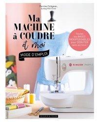 Dernières parutions sur Art textile, Ma machine à coudre et moi : mode d'emploi