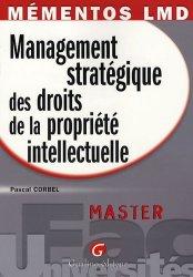 Dernières parutions dans Fac Universités : Mémentos LMD, Management stratégique des droits de la propriété intellectuelle. Master