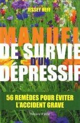 Dernières parutions sur Troubles dépressifs, Manuel de survie d'un dépressif. 56 remèdes pour vous éviter l'accident grave