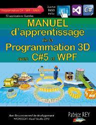 Dernières parutions sur 3D, Manuel de la programmation 3D avec C#5 et WPF