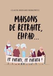 Dernières parutions sur Spécial seniors, Maisons de retraite, EHPAD… et patati, et patata !