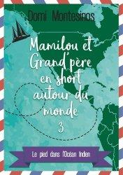Dernières parutions sur Récits de voyages-explorateurs, Mamilou et Grand-père en short autour du monde Tome 3 : Le pied dans l'Océan Indien