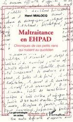 Dernières parutions dans La gérontologie en actes, Maltraitance en EHPAD