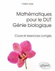 Dernières parutions sur BTS - DUT - IUT, Mathématiques pour le DUT Génie biologique - Cours et exercices corrigés