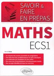 Dernières parutions dans Savoir et faire en prépas, Mathématiques ECS1 un résumé des savoirs essentiels du programme