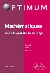 Dernières parutions sur Maths pour l'économie, la gestion et la finance, Mathématiques : Toute la probabilité en prépa ECE