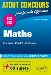 Dernières parutions dans Atout Concours, Mathématiques aux concours d'entrée des écoles de commerce (EM Lyon, EDHEC, Ecricome, ESC)