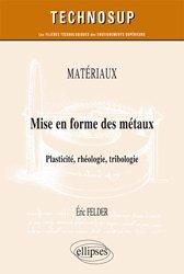 Dernières parutions dans Technosup, Matériaux / mise en forme des métaux : plasticité, rhéologie, tribologie