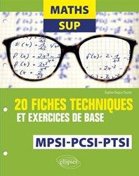 Dernières parutions sur 1ère année, maths sup 20 fiches techniques et exercices de base mpsi-pcsi et ptsi