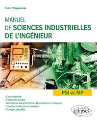 Dernières parutions sur Prépas - Écoles d'ingénieurs, Manuel de sciences industrielles de l'ingénieur PSI et MP