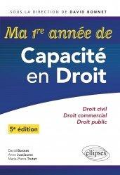 Dernières parutions sur Méthodes de travail, Ma première année de Capacité en Droit. Droit civil - Droit commercial - Droit public - 5e édition
