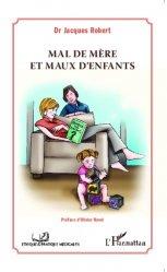 Dernières parutions dans Éthique et pratique médicales, Mal de mère et maux d'enfants