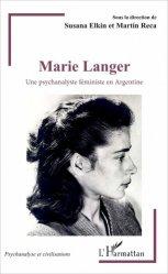 Dernières parutions dans Psychanalyse et Civilisations, Marie Langer. Une psychanalyste féministe en Argentine