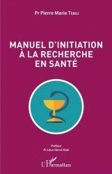 Dernières parutions sur Rédaction médicale - Recherche, Manuel d'initiation à la recherche en santé