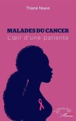 Dernières parutions dans Harmattan Sénégal, Malades du cancer. L'oeil d'une patiente