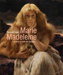 Dernières parutions sur Art sacré, Marie Madeleine. L'amour a tant de visages !