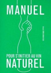 Souvent acheté avec Le vin c'est pas sorcier, le Manuel pour s'initier au vin naturel