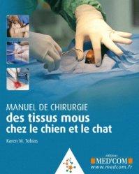 Souvent acheté avec Echographie abdominale chez le chien et le chat, le Manuel de chirurgie des tissus mous du chien et du chat