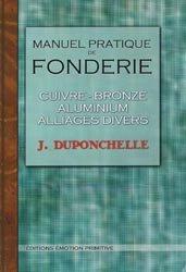 Souvent acheté avec Traité pratique de l'art de tremper les métaux 1903 - 2005, le Manuel pratique de fonderie