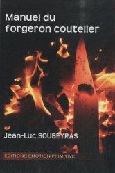 Souvent acheté avec Guide pratique du couteau, le Manuel du forgeron coutelier