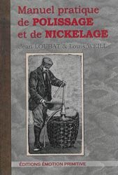 Dernières parutions sur Ferronnerie - Métallerie - Serrurerie, Manuel pratique de polissage et de nickelage