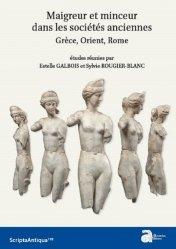 Dernières parutions sur Essais et récits, Maigreur et minceur dans les sociétés anciennes