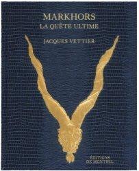 Dernières parutions dans Les aventuriers voyageurs, Markhors. La quête ultime