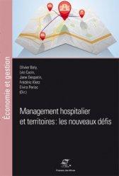 Dernières parutions dans Economie et gestion, Management hospitalier et territoires : les nouveaux défis