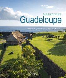 Dernières parutions sur Dom-Tom, Majestueuse Guadeloupe