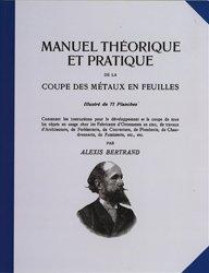 Nouvelle édition Manuel théorique et pratique de la coupe des métaux en feuilles tome 1