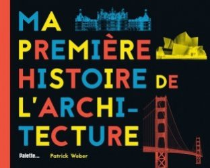 Dernières parutions sur Histoire de l'architecture, Ma première histoire de l'architecture