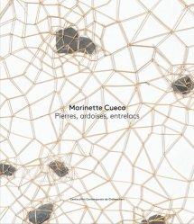Dernières parutions sur Art contemporain, Marinette Cueco. Pierres, ardoises, entrelacs