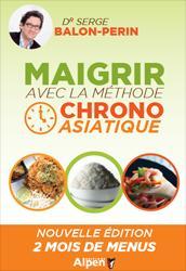 Nouvelle édition Maigrir et ne plus regrossir avec la méthode chrono asiatique