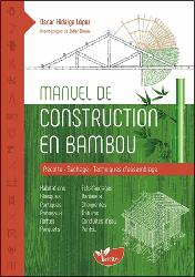 Dernières parutions sur Maisons en bois, Manuel de construction en bambou : récolte, séchage, techniques d'assemblage