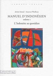 Dernières parutions sur Auto apprentissage, Manuel d'indonésien Volume 1 - L'Indonésie au Quotidien (2e édition)