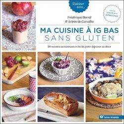 Souvent acheté avec IG bas, le Ma cuisine à IG bas sans gluten : 50 recettes savoureuses et bio du petit-déjeuner au dîner