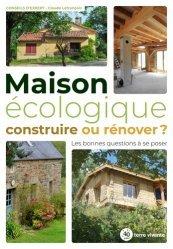 Dernières parutions sur Économie et politiques de l'écologie, Maison écologique : construire ou rénover ?