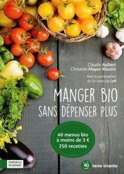 Dernières parutions sur Cuisine bio et diététique, Manger bio sans dépenser plus