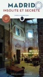 Dernières parutions sur Guides Madrid, Madrid insolite et secrète