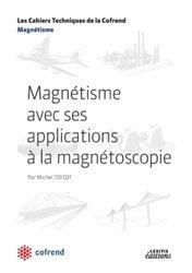 Dernières parutions dans Les Cahiers Techniques de la Cofrend, Magnétisme avec ses applications à la magnétoscopie