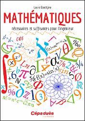 Dernières parutions sur Maths pour l'ingénieur, Mathématiques nécessaires et suffisantes pour l'ingénieur