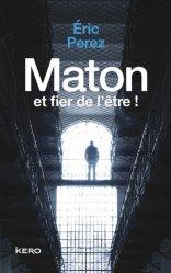 Dernières parutions sur Criminologie , droit pénitentiaire, Maton et fier de l'être