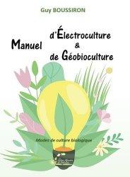 Dernières parutions sur Sciences de la Vie, Manuel d'Électroculture & de Géobioculture