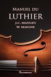 Dernières parutions sur Lutherie - Instruments, Manuel du Luthier