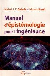 Dernières parutions sur Philosophie, histoire des sciences, Manuel d'épistémologie pour l'ingénieur.e