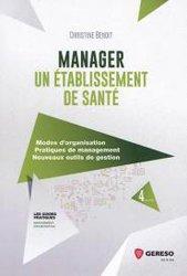 Dernières parutions sur Management - Ressources humaines, Manager un établissement de santé