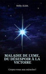 Dernières parutions sur Autres maux, Maladie de Lyme, du désespoir à la victoire